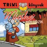 TRIXI KÖNYVEK - MICIKE KÖLTÖZIK - Ekönyv - LÉVAY ERZSÉBET
