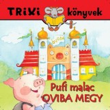 TRIXI KÖNYVEK - PUFI MALAC OVIBA MEGY - Ekönyv - SZILÁGYI LAJOS E.V.