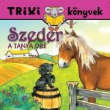 TRIXI KÖNYVEK - SZEDER, A TANYA ŐRE - Ekönyv - SZILÁGYI LAJOS E.V.