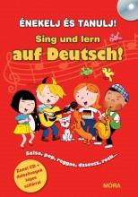 SING UND LERN AUF DEUTSCH! - ÉNEKELJ ÉS TANULJ NÉMETÜL! + CD - Ebook - MÓRA KÖNYVKIADÓ