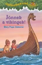 JÖNNEK A VIKINGEK! - A CSODAKUNYHÓ 15. - Ekönyv - OSBORNE, MARY POPE