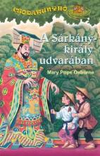A SÁRKÁNYKIRÁLY UDVARÁBAN - CSODAKUNYHÓ 14. - Ekönyv - OSBORNE, MARY POPE