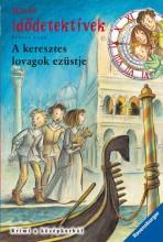 A KERESZTES LOVAGOK EZÜSTJE - IDŐDETEKTÍVEK 12. - Ekönyv - LENK, FABIAN