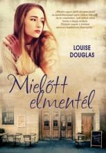 MIELŐTT ELMENTÉL - Ekönyv - DOUGLAS, LOUISE