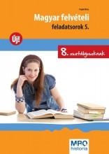 MAGYAR FELVÉTELI FELADATSOROK 5. - 8. OSZT. - Ekönyv - POJJÁK KLÁRA