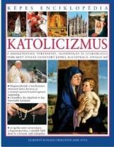 KATOLICIZMUS - KÉPES ENCIKLOPÉDIA - Ekönyv - KOSSUTH KIADÓ ZRT.