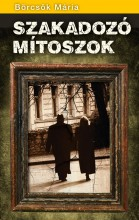 SZAKADOZÓ MÍTOSZOK - Ekönyv - BÖRCSÖK MÁRIA