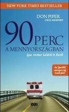90 PERC A MENNYORSZÁGBAN - IGAZ TÖRTÉNET HALÁLRÓL ÉS ÉLETRŐL - Ekönyv - PIPER, DON-MURPHEY, CECIL