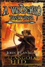 A LÁNGOLÓ HÍD - A VADONJÁRÓ TANÍTVÁNYA 2. - Ekönyv - FLANAGAN, JOHN