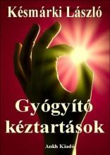 GYÓGYÍTÓ KÉZTARTÁSOK - Ekönyv - KÉSMÁRKI LÁSZLÓ