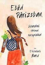 EBÉD PÁRIZSBAN - Ekönyv - BARD, ELIZABETH