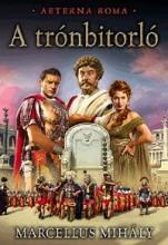 A TRÓNBITORLÓ - Ekönyv - MARCELLUS MIHÁLY