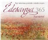 ÉDESANYA 365 - SZERETETTEL - HELEN E. AJÁNDÉKKÖNYV - Ekönyv - ALEXANDRA KIADÓ