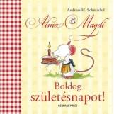 ALMA MAGDI - BOLDOG SZÜLETÉSNAPOT! - - Ekönyv - SCHMACHTL, ANDREAS H.