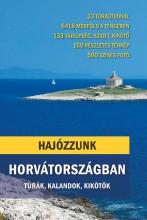 HAJÓZZUNK HORVÁTORSZÁGBAN - TÚRÁK, KALANDOK, KIKÖTŐK - Ekönyv - SOMOS PÉTER