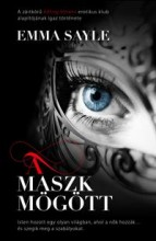 A MASZK MÖGÖTT - Ekönyv - SAYLE, EMMA