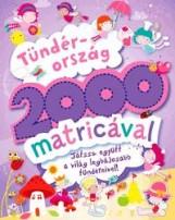 TÜNDÉRORSZÁG 2000 MATRICÁVAL - JÁTSSZ EGYÜTT A VILÁG LEGBÁJOSABB TÜNDÉREIVEL! - Ekönyv - ALEXANDRA KIADÓ