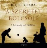 A SZERETET BÖLCSŐJE - A HÁZASSÁG MÉRFÖLDKÖVEI - Ebook - BÖJTE CSABA
