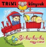 TRIXI KÖNYVEK - SI-HU-HU-HU MEGY A VONAT - Ekönyv - SZILÁGYI LAJOS E.V.