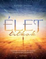 ÉLETTITKOK - Ekönyv - DHILLON, RANJEET
