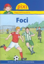 FOCI - PIXI ISMERETTERJESZTŐ FÜZETEI 18. - Ekönyv - HUNGAROPRESS KFT