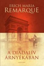 A DIADALÍV ÁRNYÉKÁBAN (ÚJ) - Ekönyv - REMARQUE, ERICH MARIA
