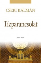 TÍZPARANCSOLAT - Ekönyv - CSERI KÁLMÁN