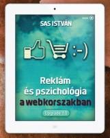 REKLÁM ÉS PSZICHOLÓGIA A WEBKORSZAKBAN - Ekönyv - SAS ISTVÁN