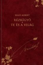 RÉZKÍGYÓ - TE ÉS A VILÁG - WASS ALBERT SOROZAT 31. - Ekönyv - WASS ALBERT