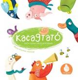 KACAGTATÓ - GRÓH ILONA VÁLOGATÁSÁBAN - Ekönyv - KOLIBRI GYEREKKÖNYVKIADÓ KFT.