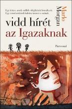 VIDD HÍRÉT AZ IGAZAKNAK - Ekönyv - MORGAN, MARLO