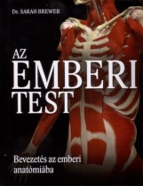 AZ EMBERI TEST - BEVEZETÉS AZ EMBERI ANATÓMIÁBA - Ekönyv - BREWER, SARAH DR.