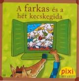 A FARKAS ÉS A HÉT KECSKEGIDA - PIXI MESÉL - Ekönyv - HUNGAROPRESS KFT