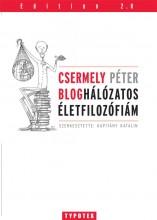 BLOGHÁLÓZATOS ÉLETFILOZÓFIÁM - Ekönyv - CSERMELY PÉTER - KAPITÁNY KATALIN SZERK.