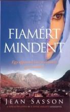 FIAMÉRT MINDENT - Ekönyv - SASSON, JEAN