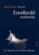 EMELKEDŐ ZUHANÁS - AZ EMBERÉLET KÉT FELÉNEK LELKISÉGE - Ebook - ROHR, RICHARD