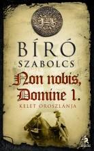 NON NOBIS, DOMINE 1. - KELET OROSZLÁNJA - Ekönyv - BÍRÓ SZABOLCS