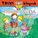 TRIXI KÖNYVEK - A HÚSVÉTI CSODATOJÁSOK - Ekönyv - SZILÁGYI LAJOS E.V.