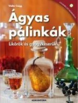 ÁGYAS PÁLINKÁK - LIKŐRÖK ÉS GYÓGYKESERŰK - Ebook - GAIGG, WALTER
