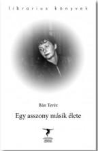 EGY ASSZONY MÁSIK ÉLETE - Ekönyv - BÁN TERÉZ