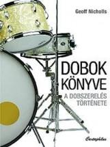 DOBOK KÖNYVE - A DOBSZERELÉS TÖRTÉNETE - Ekönyv - NICHOLLS, GEOFF