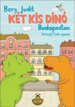 KÉT KIS DINÓ BUDAPESTEN - Ekönyv - BERG JUDIT