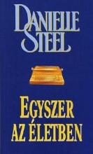 EGYSZER AZ ÉLETBEN (ÚJ BORÍTÓ!) - Ekönyv - STEEL, DANIELLE