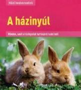 A HÁZINYÚL - HÁZI KEDVENCEINK - Ekönyv - ALEXANDRA KIADÓ