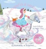 ZÚZMARA, A HÓPÓNI - A HERCEGNŐ ÉS A VARÁZSPÓNIK - Ekönyv - KILBRIDE, SARAH-TILLEY, SOPHIE