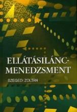 ELLÁTÁSILÁNC-MENEDZSMENT - Ekönyv - DR. SZEGEDI ZOLTÁN