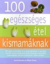 100 EGÉSZSÉGES ÉTEL KISMAMÁKNAK - Ekönyv - BOWDEN, JONNY - TANNIS, ALLISON