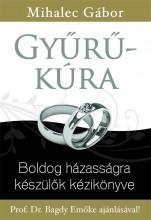 GYŰRŰ-KÚRA - BOLDOG HÁZASSÁGRA KÉSZÜLŐK KÉZIKÖNYVE - Ekönyv - MIHALEC GÁBOR