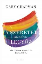 A SZERETET MINDENT LEGYŐZ - Ekönyv - CHAPMAN, GARY