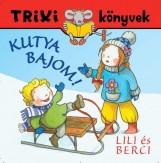 TRIXI KÖNYVEK - LILI ÉS BERCI - KUTYA BAJOM! - Ekönyv - SZILÁGYI LAJOS E.V.